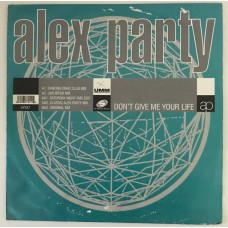 Alex Party Dont Give Me Your Life Maxi Single