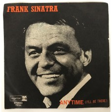 Frank Sinatra Anytime (I'll be there) - The Hurt Does'nt Go Away 45 lik (Türk Baskı) (Satıldı)