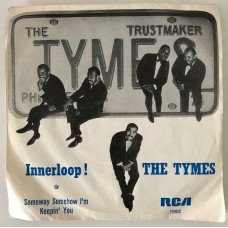 The Tymes Innerloop - Someway Somehow I'm Keeping You 45 lik (Türk Baskı)
